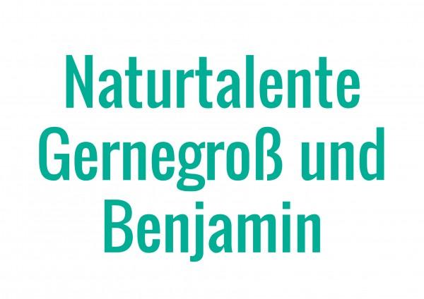 Naturtalente-Gernegross-und-Benjamin